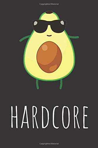 Hardcore: Funny Avocado Notebook Journal Diary Planner for Writing Recipes Taking Notes in School & College - Avocado Gifts for Avocado Lovers Women Girls Teens Kids Men Boys