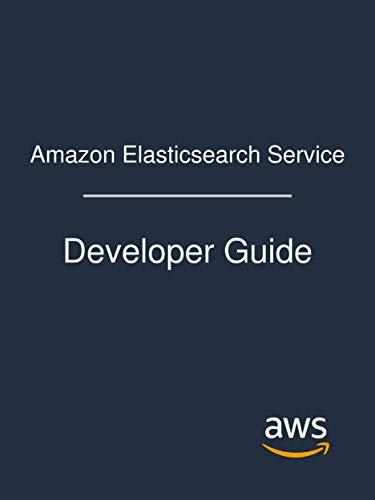 Amazon Elasticsearch Service: Developer Guide