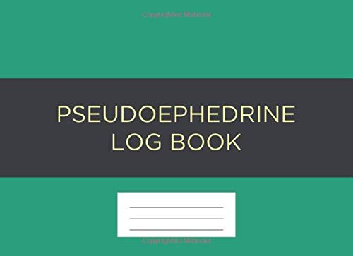 Pseudoephedrine Log Book: A logbook for recording the purchase of drug products containing Pseudoephedrine, Ephedrine, and Phenylpropanolamine: Vol. 5