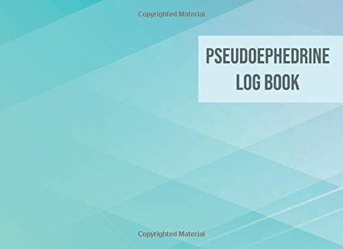 Pseudoephedrine Log Book: A logbook for recording the purchase of drug products containing Pseudoephedrine, Ephedrine, and Phenylpropanolamine: Vol. 2