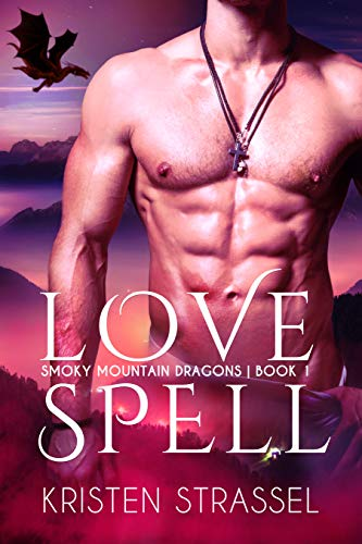 Love Spell (Smoky Mountain Dragons Book 1)