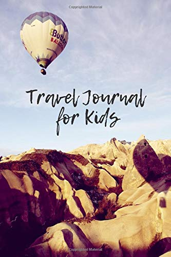 """Travel Journal For Kids: Fun Holiday and Vacation Travel Diary Notebook Journal for Kids to Record all Their Amazing Adventures & Memories, Sketchbook ... 6""""x9"""" with 120 pages (Kids Travel Journal)"""