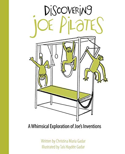 Discovering Joe Pilates: A Whimsical Exploration of Joe's Inventions