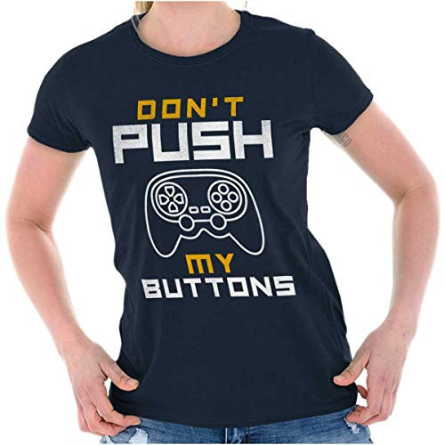 Dont Push My Buttons Video Game Controller Ladies T Shirt Navy
