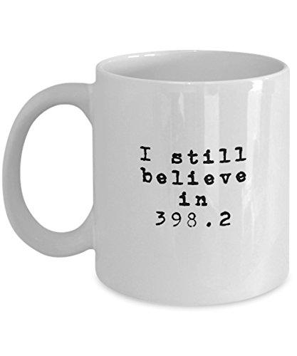 I Still Believe In 398.2 Fairy Tales Dewey Decimal Coffee & Tea Mug