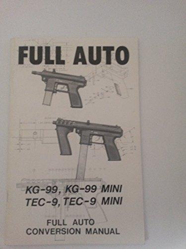 FULL AUTO KG-99, KG-99 Mini, TEC-9 TEC-9 Mini  (Full Auto Conversion Manual)