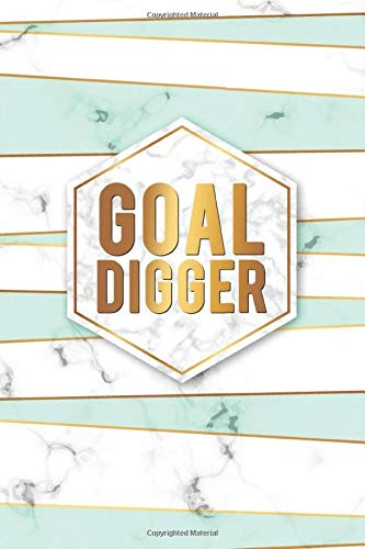 Goal Digger: Academic Planner 2019-2020 | Motivational Weekly & Monthly Student Organizer & Schedule Agenda | Inspirational Quotes, Notes, To-Do's, Vision Boards and More.