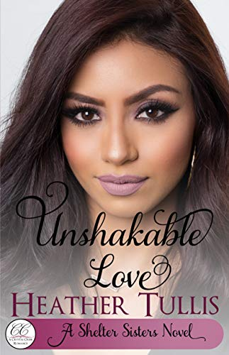 Unshakable Love: A Crystal Creek Romance (Shelter Sisters Book 1)