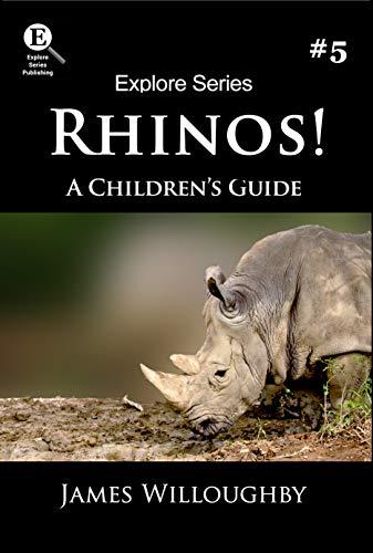 Rhinos!: A Children's Guide (Wild Animals Book 5)