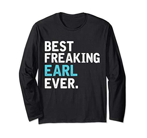 Best Freakin' EARL ever, Gift for EARL Long Sleeve T-Shirt