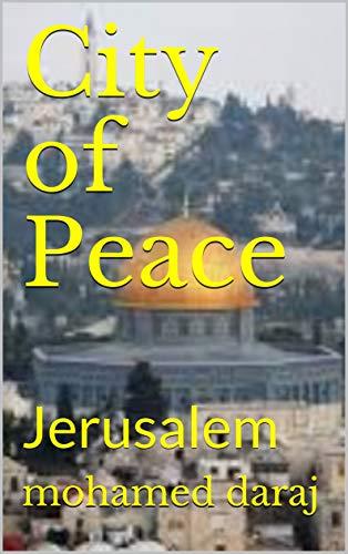 City of Peace: Jerusalem