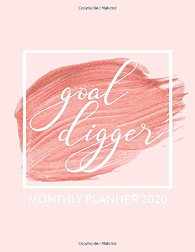 Goal Digger 2020 Monthly Planner: Inspirational Design Each Month At A Glance Calendar Organizer With Space For Notes. Jan 2020 to Dec 2020 Pink Cover