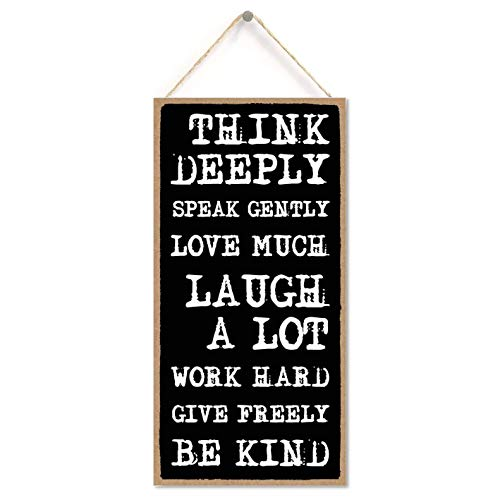 Inspirational Sign, Think Deeply, Speak Gently, Love Much 5 inch by 10 inch Hanging Wall Art, Decorative Wood Sign Home Decor