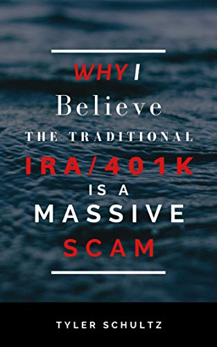 Why I BELIEVE the Traditional IRA/401K is a Massive SCAM