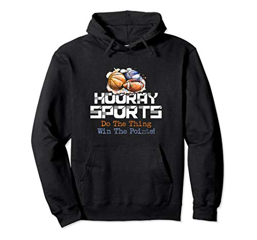 Hooray Sports Do the Thing, Win the Points Funny Gift Pullover Hoodie