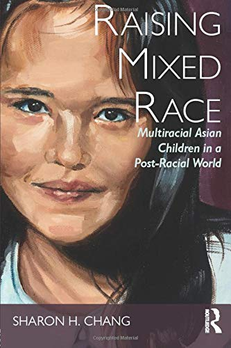 Raising Mixed Race (New Critical Viewpoints on Society)