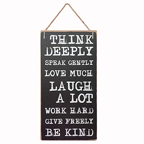 Think Deeply, Speak Gently, Love Much 5X10 Inspirational Sign,Home Decoration Sign Wooden Plaque Art (546)