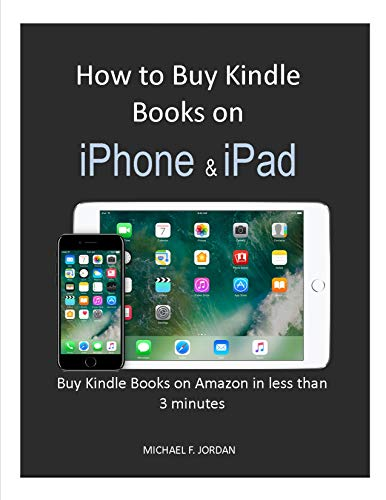How to Buy Kindle Books on iPhone & iPad: Buy Kind Books on Amazon in less than 3 Minutes (One Minute Walkthrough)