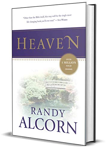 Heaven: A Comprehensive Guide to Everything the Bible Says About Our Eternal Home (Clear Answers to 44 Real Questions About the Afterlife, Angels, Resurrection, and the Kingdom of God) (Alcorn, Randy)