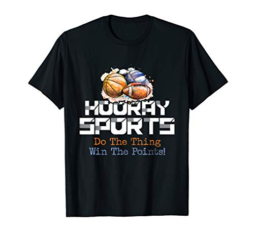 Hooray Sports Do the Thing, Win the Points Funny Gift T-Shirt