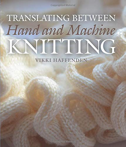 Translating Between Hand & Machine Knit