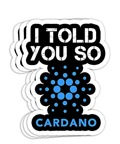 I Told You SO to Buy CARDANO ADA Cryptocurrency Coin BULLRUN Gift Decorations - 4x3 Vinyl Stickers, Laptop Decal, Water Bottle Sticker (Set of 3)