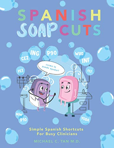 Spanish Soapcuts: Simple Spanish Shortcuts for Busy Clinicians