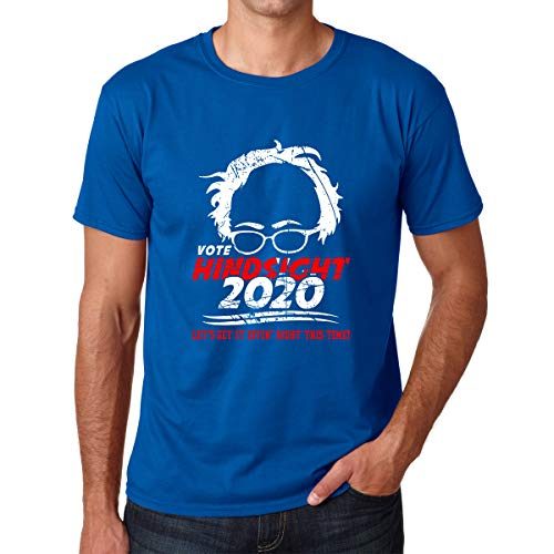 Vote Hindsight 2020, Let's Get It Effin' Right This Time - Funny Bernie Sanders Graphic - Men's Tshirt (Royal Blue, Large)