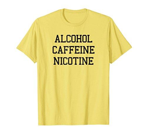 Funny Caffeine Nicotine Alcohol Shame Sugar Less Shirt