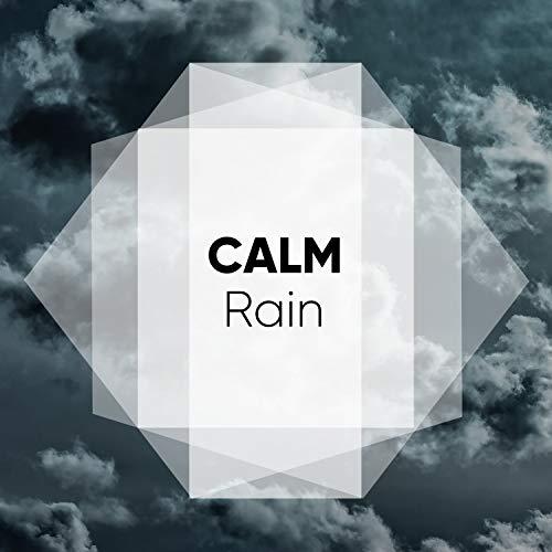 #Calm Rain