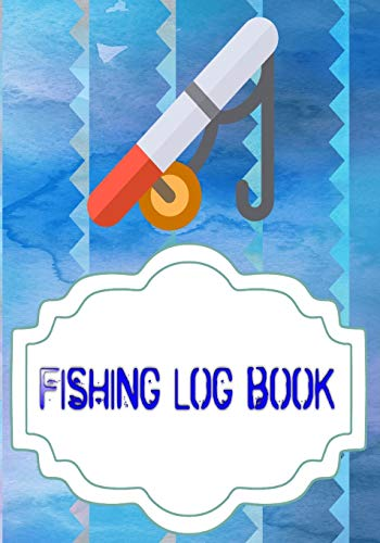 Fishing Log For Kids: My Fishing Log Size 7x10' Cover Glossy | Essential - Fisherman # Stream 110 Page Very Fast Prints.
