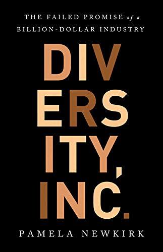 Diversity, Inc.: The Failed Promise of a Billion-Dollar Business