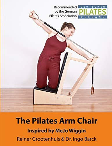 The Pilates Arm Chair (The Pilates Equipment) (Volume 2)