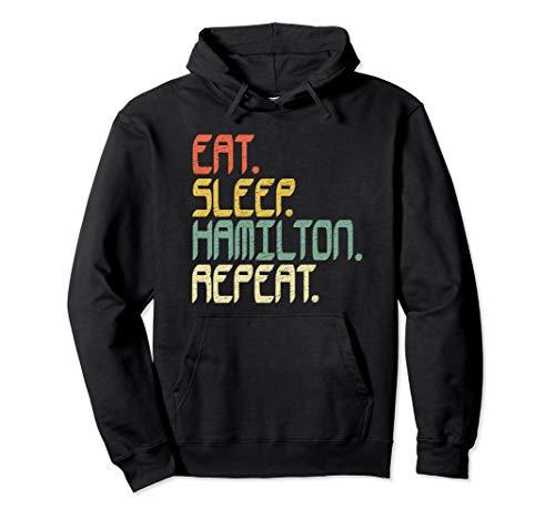 Eat Sleep Hamilton Repeat Hoodie Hamilton Gift Idea Shirt