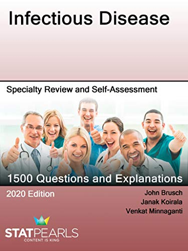 Infectious Disease: Specialty Review and Self-Assessment (StatPearls Review Series Book 139)