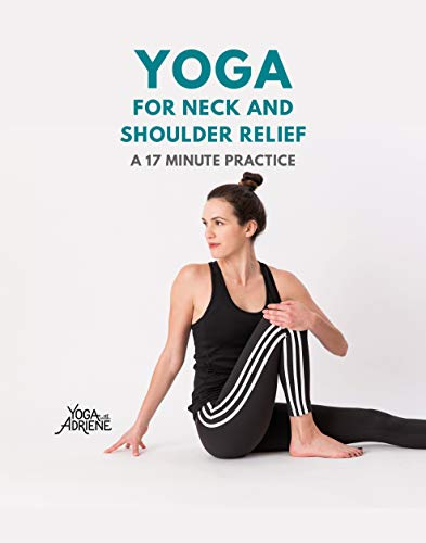 Yoga With Adriene: Yoga for Neck and Shoulder Relief