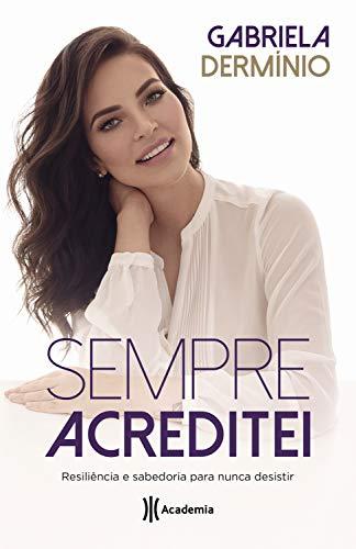 Sempre acreditei (Portuguese Edition)