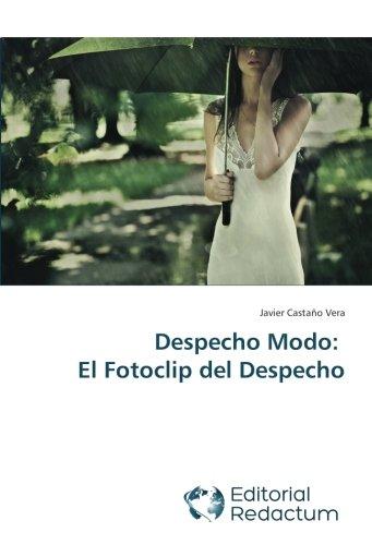 Despecho Modo: El Fotoclip del Despecho (Spanish Edition)