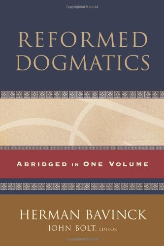 Reformed Dogmatics: Abridged in One Volume