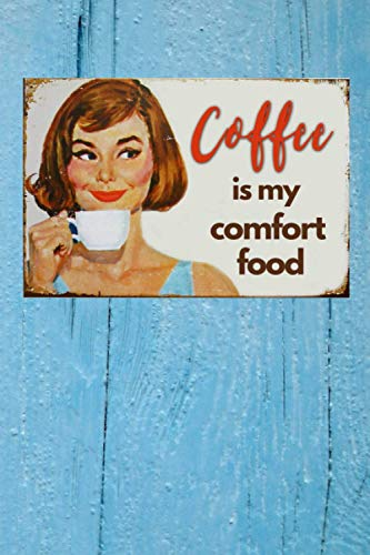 Coffee Is My Comfort Food: A Nostalgic Coffee Tasting Notebook, Diary, Handbook to Log, Track, and Rate Coffee