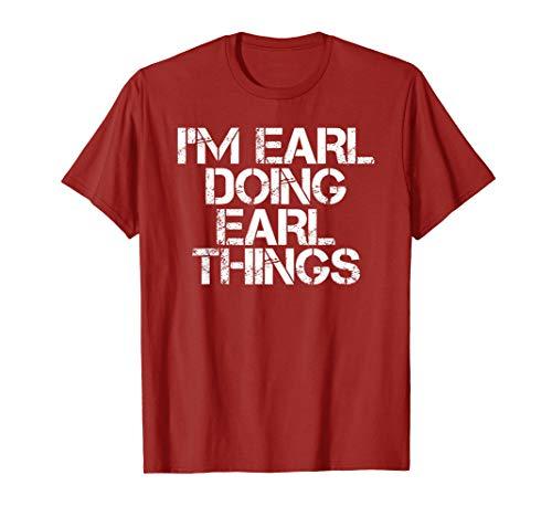I'M EARL DOING EARL THINGS Shirt Funny Christmas Gift Idea