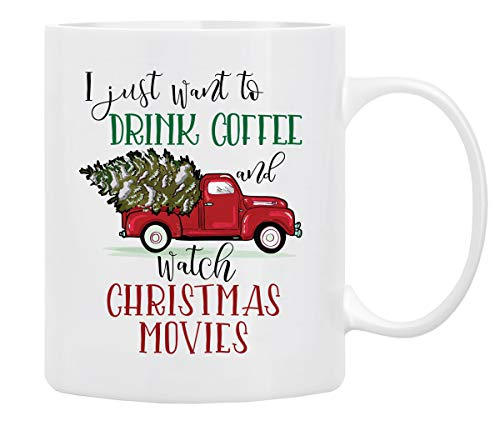 Christmas Coffee Mug, Holiday Coffee Mug ''I Just Want to DRINK COFFEE Watch CHRISTMAS MOVIES'',Funny Christmas Movie Mugs from family,friends –Mug in Decorative Christmas Gift Box,11 Oz