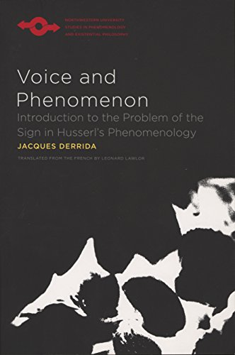 Voice and Phenomenon: Introduction to the Problem of the Sign in Husserl's Phenomenology (Studies in Phenomenology and Existential Philosophy)