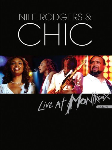 Nile Rodgers with Chic - Live at Montreux 2004