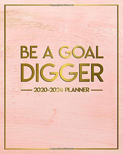 Be A Goal Digger 2020-2024 Planner: Boho Rose Gold 5 Year Monthly Planner & Schedule Organizer with 60 Months Spread View - Trendy Pink Five Year Calender, Agenda, Notebook & Diary.