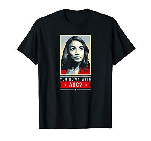 You Down With AOC? Alexandria Ocasio-Cortez T-Shirt
