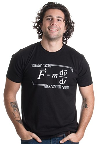May The (F=mdv/dt) Be with You   Funny Physics Science Unisex T-Shirt-Adult,XL Black