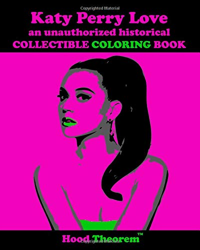 Katy Perry Love an unauthorized historical COLLECTIBLE COLORING BOOK