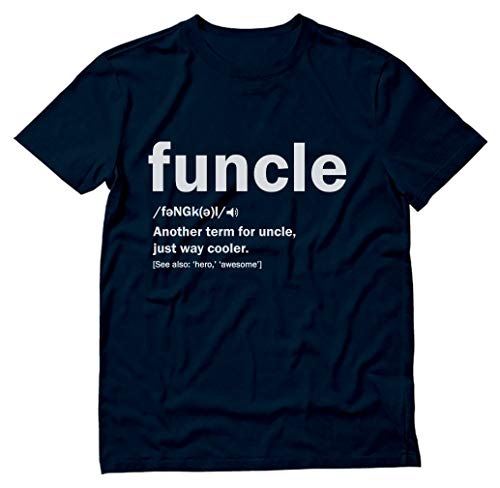 Funny Uncle Gift Uncle Birthday Present Funcle Definition Uncles T-Shirt XX-Large Navy