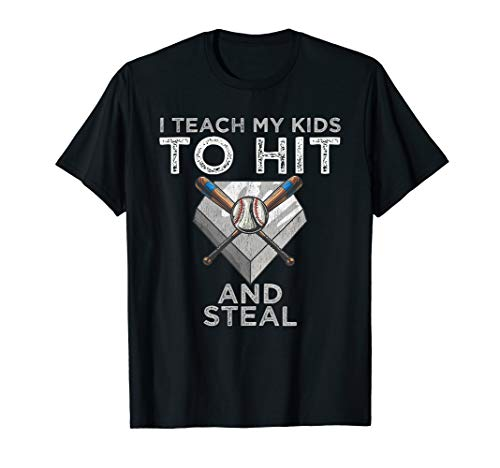 I Teach My Kids To Hit and Steal Baseball Dad Gift - Coach T-Shirt